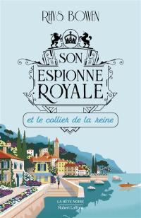 Son espionne royale. Volume 5, Son espionne royale et le collier de la reine