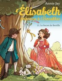 Elisabeth, princesse à Versailles. Volume 11, Le secret de Bertille