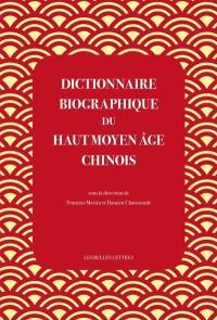 Dictionnaire biographique du haut Moyen Age chinois