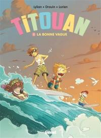 Titouan. Volume 2, La bonne vague