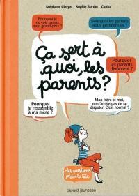 Ça sert à quoi, les parents ?