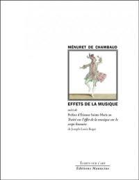 Effets de la musique. Suivi de Préface d'Etienne Sainte-Marie au Traité sur l'effet de la musique sur le corps humain de Joseph-Louis Roger