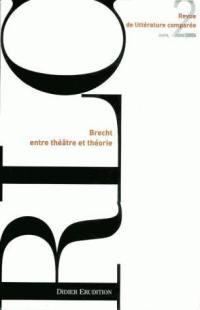 Revue de littérature comparée. n° 2 (2004), Brecht entre théâtre et théorie