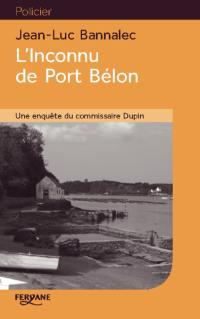 Une enquête du commissaire Dupin, L'inconnu de Port Bélon