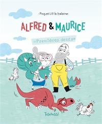 Alfred et Maurice : premières dents