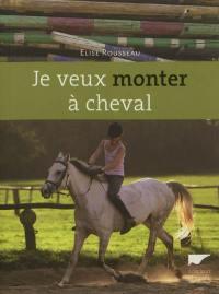 Je veux monter à cheval