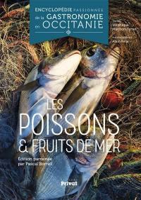 Encyclopédie passionnée de la gastronomie en Occitanie. Volume 2, Les poissons & fruits de mer