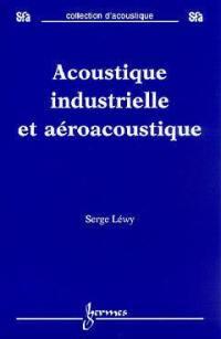 Acoustique industrielle et aéroacoustique