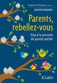 Parents, rebellez-vous