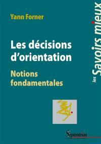 Les décisions d'orientation : notions fondamentales