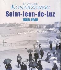 L'atelier Konarzewski : Saint-Jean-de-Luz (1865-1945)