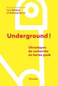 Underground !