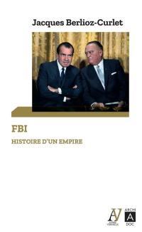 FBI : histoire d'un empire