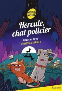 Hercule, chat policier, Gare au loup !