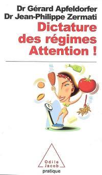 Dictature des régimes, attention !