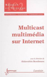 Multicast mulimédia sur Internet