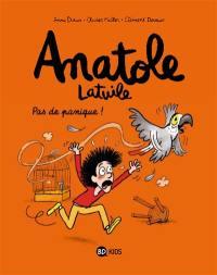Anatole Latuile. Volume 6, Pas de panique !