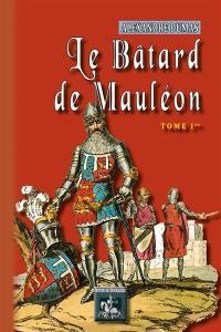 Le bâtard de Mauléon. Volume 1,