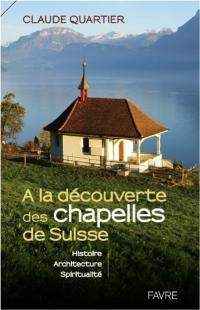 A la découverte des chapelles de Suisse