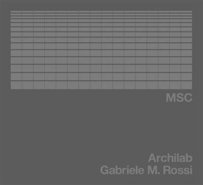 MSC : Archilab, Gabriele M. Rossi