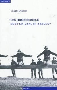 Les homosexuels sont un danger absolu