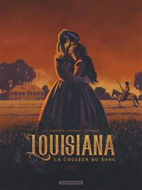 Louisiana. Volume 1, La couleur du sang