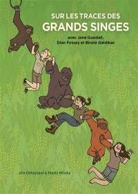 Sur les traces des grands singes avec Jane Goodall, Dian Fossey et Biruté Galdikas