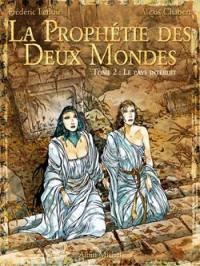 La prophétie des deux mondes. Volume 2, Le pays sans retour