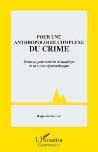 Pour une anthropologie complexe du crime