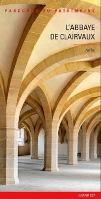 L'abbaye de Clairvaux, Aube