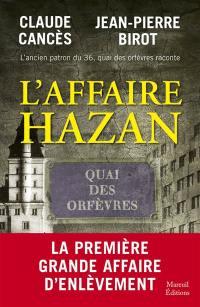 L'ancien patron du 36, quai des Orfèvres raconte l'affaire Hazan