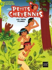Petits Cheyennes. Volume 2, Les Trois Plumes