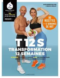 T12S, transformation 12 semaines
