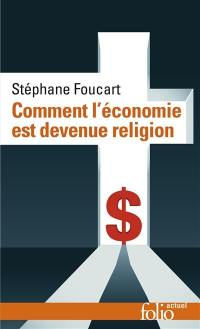 Comment l'économie est devenue religion