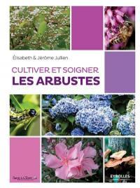 Cultiver et soigner les arbustes