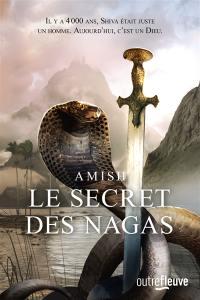 La trilogie de Shiva. Volume 2, Le secret des Nagas