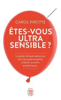 Etes-vous ultrasensible ?