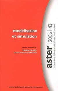 Aster, recherches en didactique des sciences expérimentales. n° 43, Modélisation et simulation