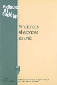 Espaces et sociétés. n° 115, Ambiances et espaces sonores