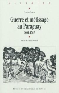 Guerre et métissage au Paraguay (2001-1767)