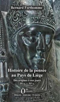 Histoire de la pensée au pays de Liège. Volume 1, IVe s.-XIe s.