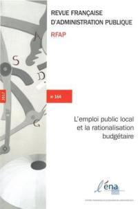 Revue française d'administration publique. n° 164, L'emploi public local et la rationalisation budgétaire