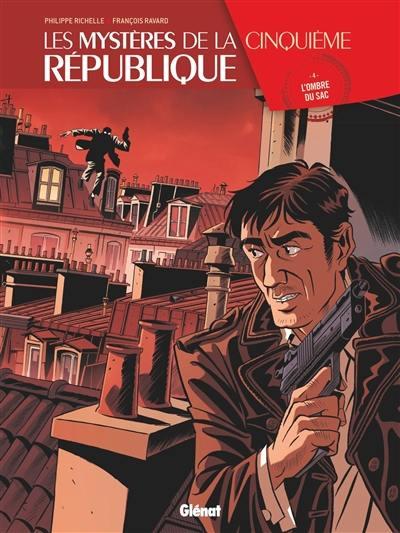 Les mystères de la cinquième République. Volume 4, L'ombre du SAC
