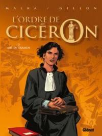 L'ordre de Cicéron. Vol. 2. Mis en examen