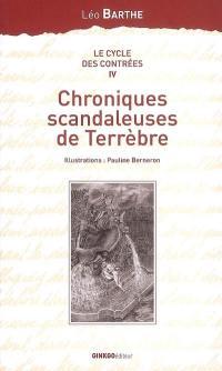Le cycle des contrées. Volume 4, Chroniques scandaleuses de Terrèbre