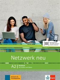 Netzwerk neu A2 : Kursbuch mit Audios und Videos
