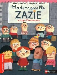 Mademoiselle Zazie, Mademoiselle Zazie a trop d'amoureux
