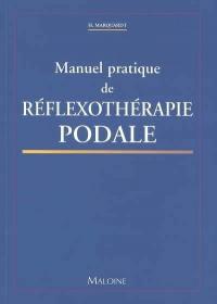 Manuel pratique de réflexothérapie podale