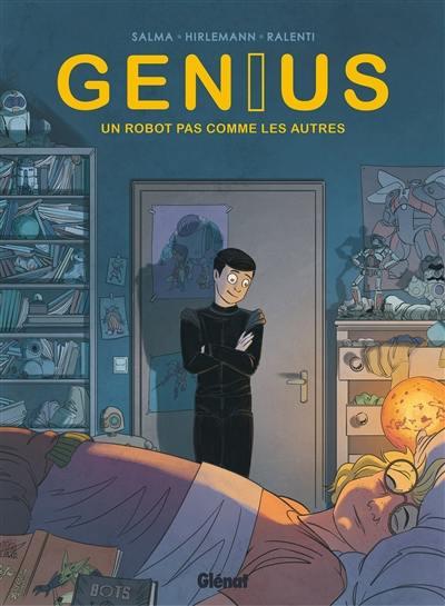 Genius. Volume 1, Un robot pas comme les autres