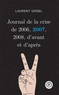 Journal de la crise de 2006, 2007, 2008, d'avant et d'après. Volume 2,